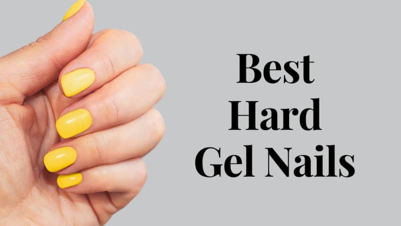 Nail It With These 9 Best Hard Gel Nails