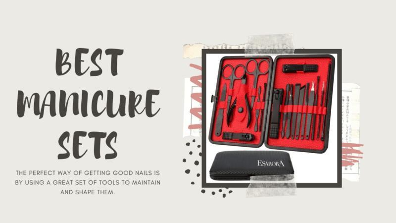 4 Best Manicure Sets