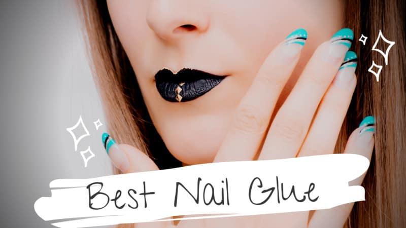 10 Best Nail Glue Reviews