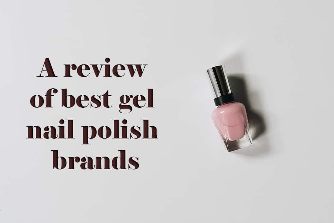 A review of 7 best gel nail polish brands