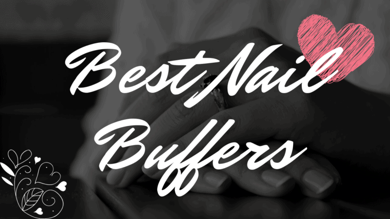 5 Best Nail Buffers