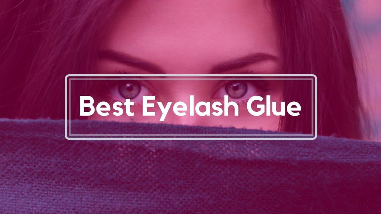 Best Eyelash Glue