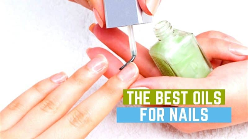 8 Best Oils For Nails – How to keep your nails looking shiny and healthy
