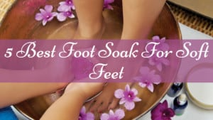 best foot soak