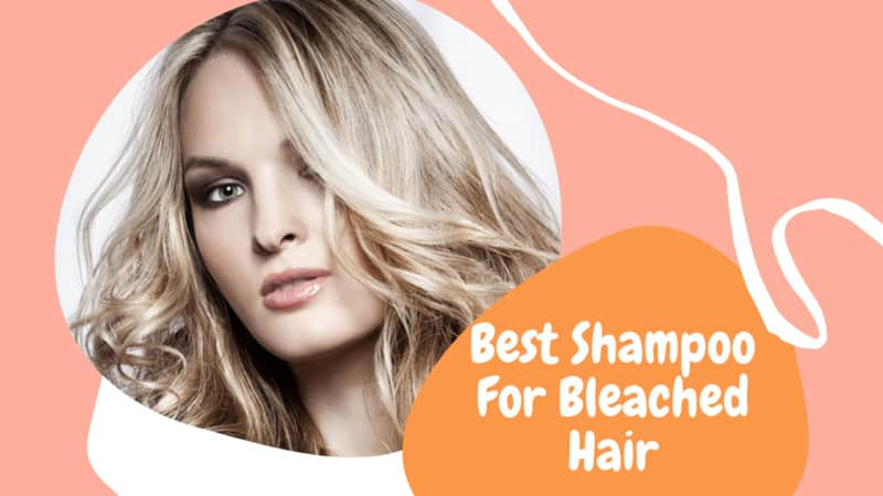 5 Best Shampoo For Bleached Hair