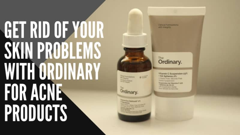 The 7 Best The Ordinary For Acne Products – for Your Skin Issues