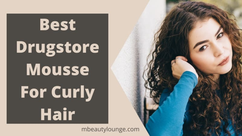 7 Best Drugstore Mousse For Curly Hair