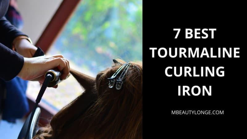 7 Best Tourmaline Curling Iron