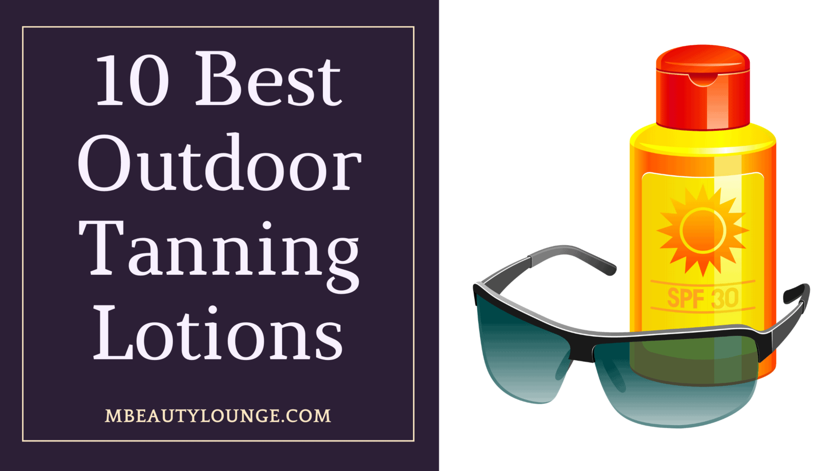 10 Best Outdoor Tanning Lotions