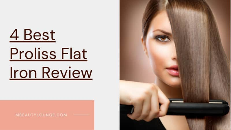4 Best Proliss Flat Iron Review
