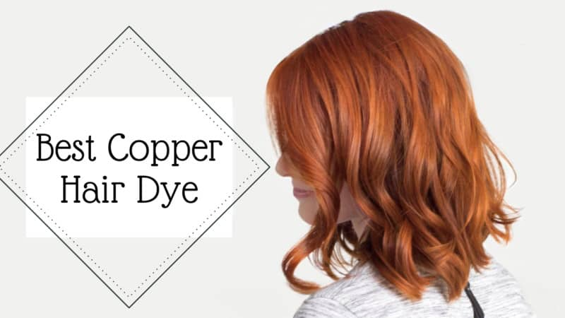 The 9 Best Copper Hair Dye for your Perfect Look