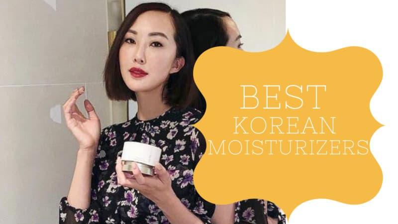 7 Best Korean Moisturizers