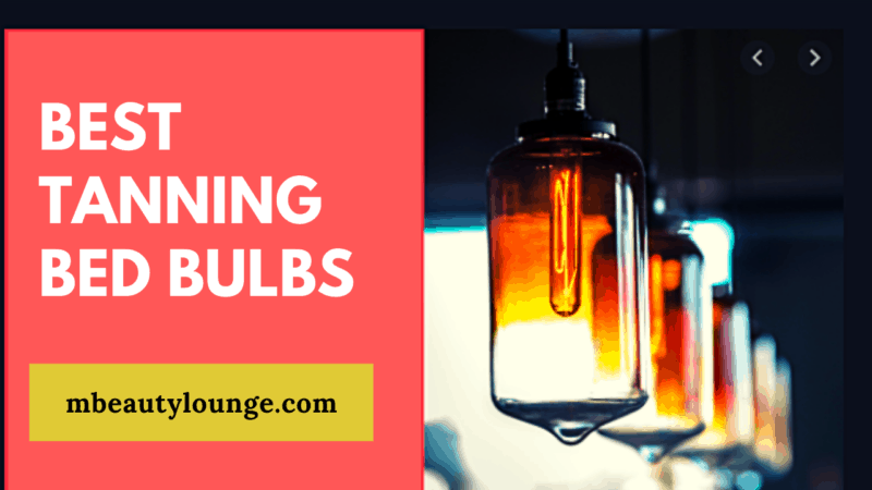 4 Best Tanning Bed Bulbs