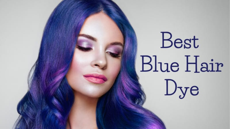 Why Should One Choose from 10 Best Blue Hair Dye?