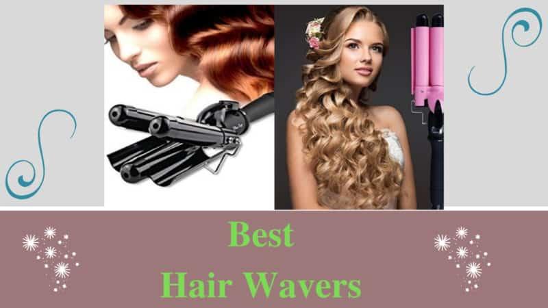 7 Best Hair Wavers