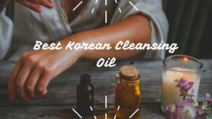 Best Korean Cleansing Oil