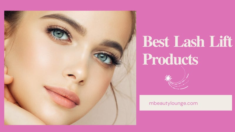 2 Best Lash Lift Products: Rise Your Eyelashes to Brilliance