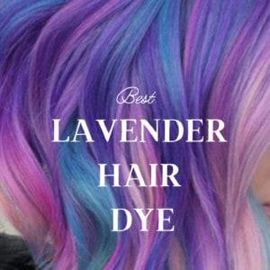 8 Best Lavender Hair Dye
