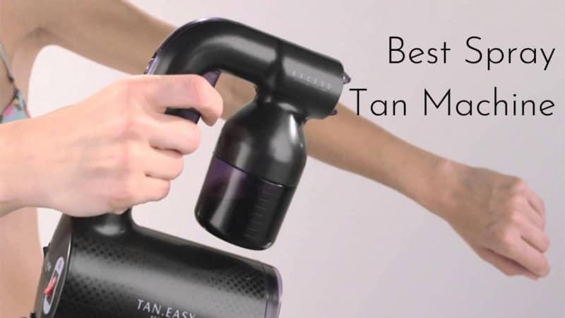 7 Best Spray Tan Machine