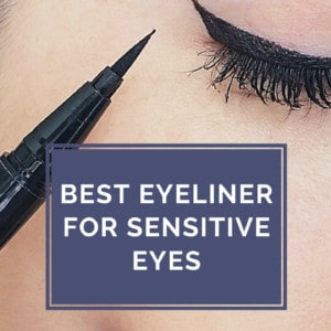 6 Best Eyeliner for Sensitive Eyes – Solution for Sensitive Eyes