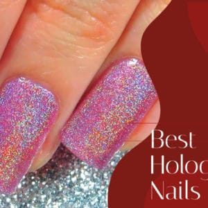10 Best Holographic Nails