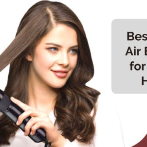Groom and Volumize Your Hair with the 9 Best Hot Air Brush for Fine Hair