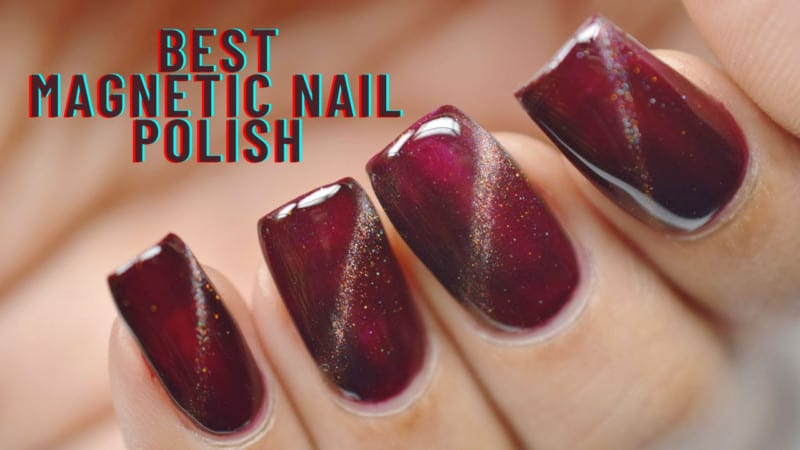 7 Magnetic Nail Polish For Manicure