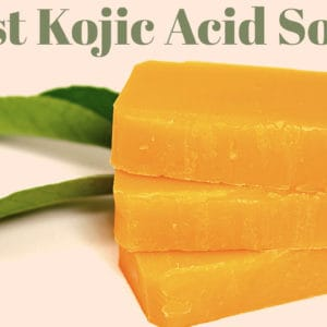 5 Best Kojic Acid Soap To Get Fairer Looking Skin