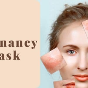 5 Pregnancy Mask – The Safest Solution To Melasma/ Chloasma