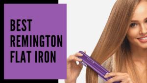 Best Remington Flat Iron