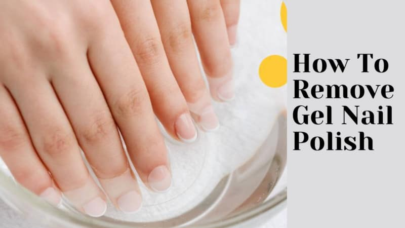 How To Remove Gel Nail Polish?