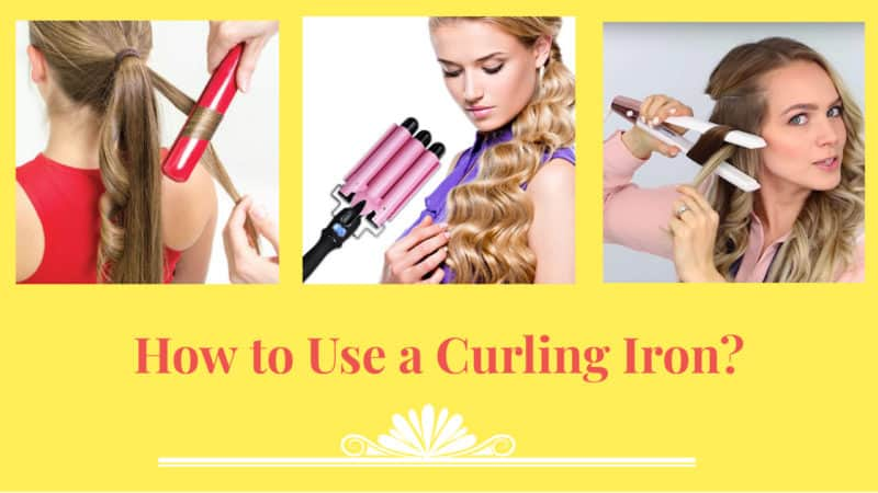 How to Use a Curling Iron? – A Handling Guide