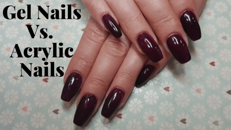 Gel Nails Vs. Acrylic Nails: The Most Wanted Difference in 2021
