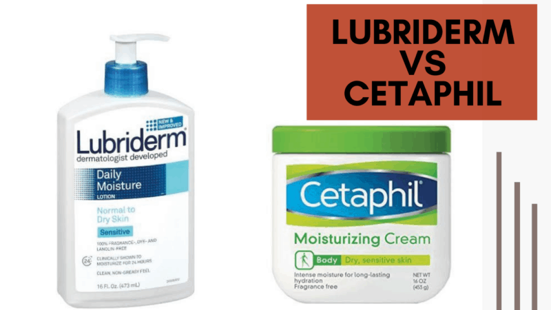 Lubriderm vs Cetaphil: Which is The Best Brand for Skincare 2021?