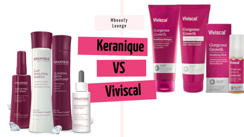 Keranique vs Viviscal – Which brand to opt for Regrowth of Hair?