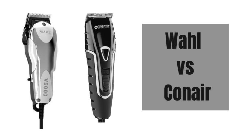 Wahl vs Conair – Choose Between The 2 Best Brands