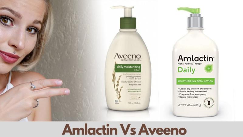 Amlactin vs Aveeno – Which Option Should You Choose In 2021?