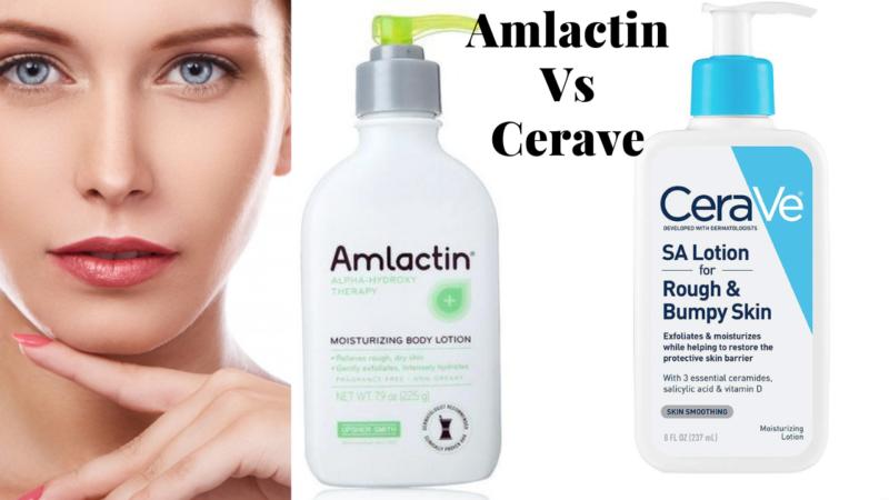 Amlactin vs Cerave: Solution for Keratosis Pilaris 2021