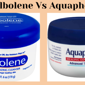 Albolene vs Aquaphor- Comparisons and Uses