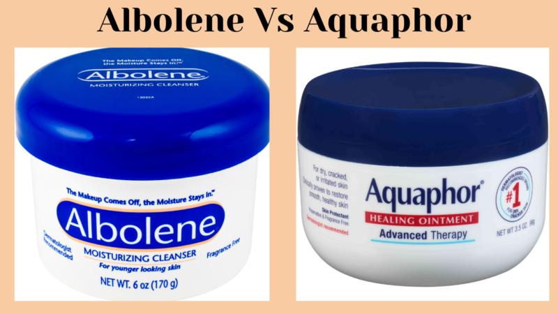 Albolene vs Aquaphor- 4 Uses and Natural Alternatives