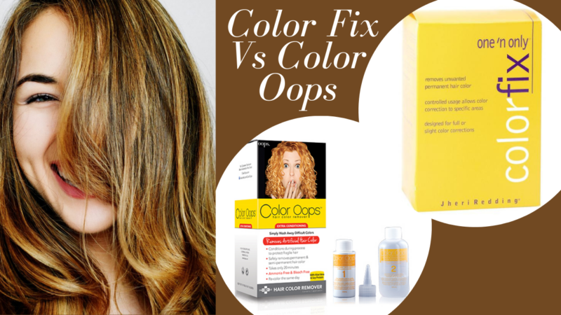 Color Fix vs Color oops – Which one should you Choose in 2021?