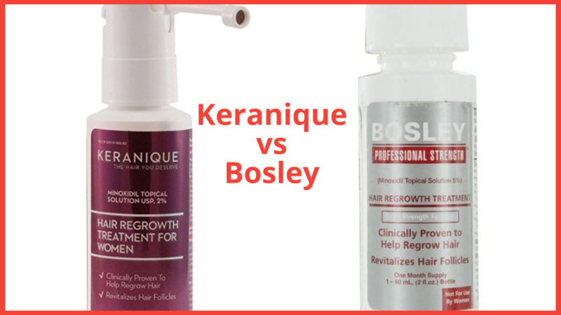 Keranique vs Bosley – 2 of the Best in the Category