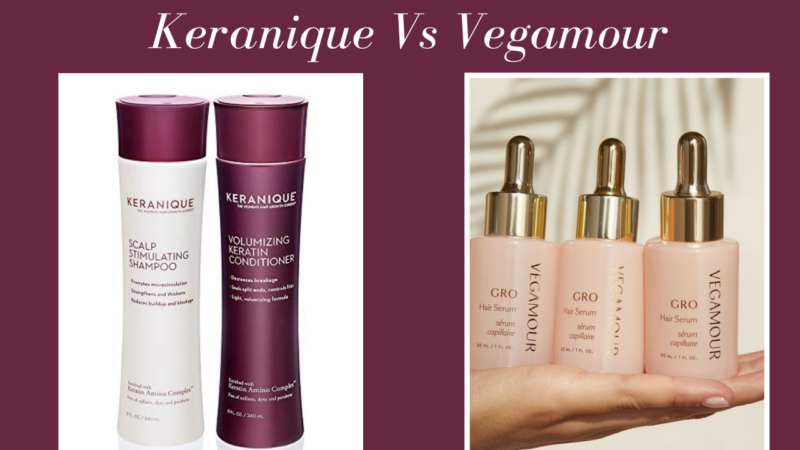 Keranique Vs Vegamour – Which Should  You Consider For Hair Growth in  2021?
