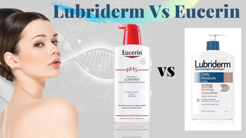 Lubriderm vs Eucerin – Pick Your Favorite 2021