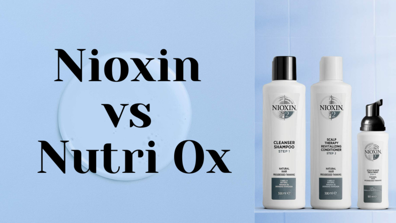 Nioxin vs Nutri Ox – Which Shampoo Is The Best For Hair Loss in 2021?