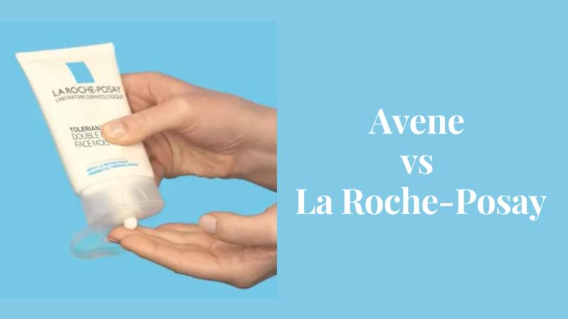 Avene vs La Roche-Posay – The Better Brand in 2021