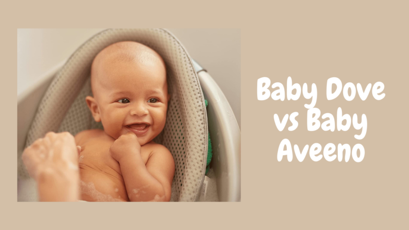A 101 Guide to Baby Dove vs Baby Aveeno
