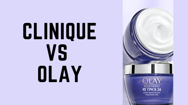 Clinique Vs Olay- The Best Choice Of Cosmetics Among The Best Options Available.