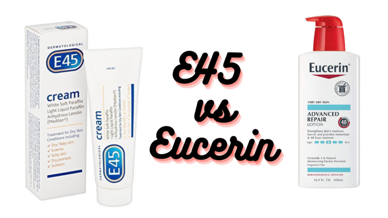 Explore E45 vs Eucerin and Other Skincare Products For You