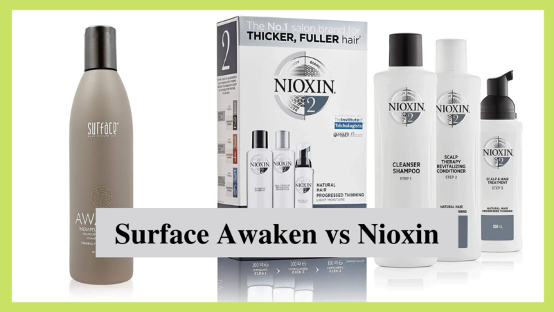Surface Awaken Vs Nioxin : Best Solution For Thick Hair 2021